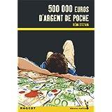 Cinq cent mille euros d'argent de poche