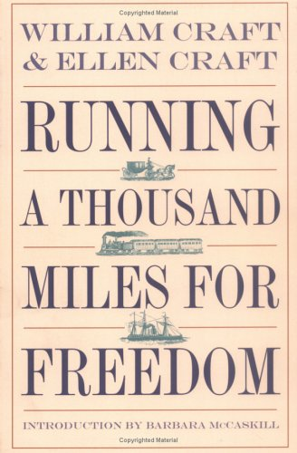 Running a Thousand Miles for Freedom, William Craft, Ellen Craft