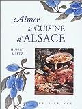 echange, troc Hubert Maetz - Aimer la cuisine d'Alsace