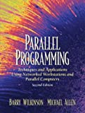 Parallel Programming: Techniques and Applications Using Networked Workstations and Parallel Computers (2nd Edition) (0131405632) by Wilkinson, Barry