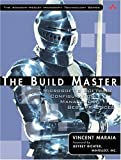 The Build Master: Microsoft's Software Configuration Management Best Practices