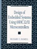 Design of Embedded Systems Using: 68HC12/11 Microcontrollers (0130832081) by Richard E. Haskell