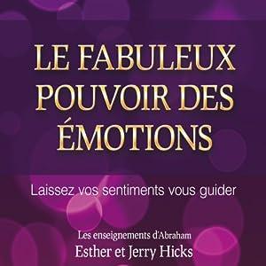 Le fabuleux pouvoir des émotions   Livre audio