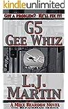 G5, Gee Whiz: A Mike Reardon Novel (The Repairman Book 3)