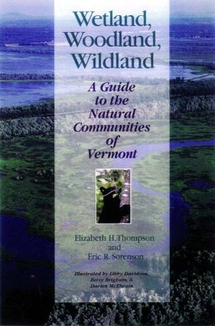 Wetland, Woodland, Wildland: A Guide to the Natural...
