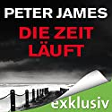 Die Zeit läuft (Roy-Grace-Reihe 9) Audiobook by Peter James Narrated by Hans Jürgen Stockerl