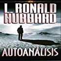 Autoanálisis [Self Analysis] (       UNABRIDGED) by L. Ronald Hubbard Narrated by Javier Vidales