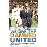 We Are the Damned United: The Real Story of Brian Clough at Leeds Unitedby Phil Rostron