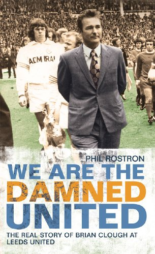 Phil Rostron - We Are the Damned United
