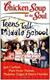 img - for Chicken Soup for the Soul: Teens Talk Middle School: 101 Stories of Life, Love, and Learning for Younger Teens book / textbook / text book