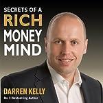 Secrets of a Rich Money Mind | Darren Kelly