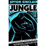 The Jungle: The Uncensored Original Edition ~ Upton Sinclair