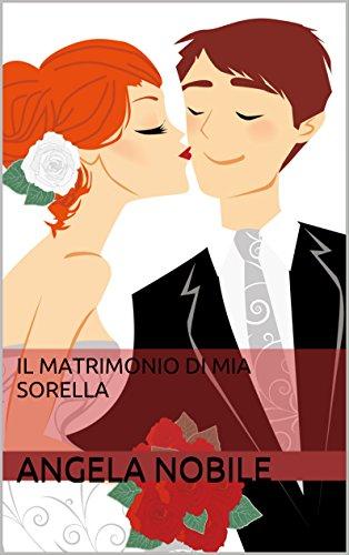 IL MATRIMONIO DI MIA SORELLA PDF