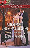 A Beaumont Christmas Wedding (Harlequin Desire\The Beaumont Heirs)