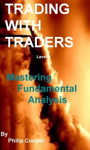 Trading With Traders - Level 4 - Mastering Fundamental Analysis