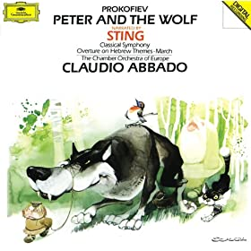 Prokofiev: Peter and the wolf, Op.67 - Narration in English, Text adapted by Sting - Just then ... out of the woods came the hunters. Allegro moderato - Andante - Moderato - Poco pi� mosso (Allegro mo