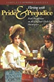 Flirting With Pride and Prejudice: Fresh Perspectives on the Original Chick Lit Masterpiece (Smart Pop)