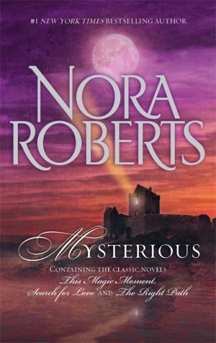 Mysterious: This Magic Moment Search For Love The Right Path, NORA ROBERTS