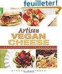 Artisan Vegan Cheese: From� Everyday...