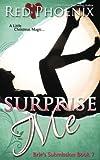 Surprise Me: Brie's Submission (Volume 7)