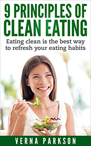 9-principles-of-clean-eating-eating-clean-is-the-best-way-to-refresh-your-eating-habits