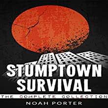 Stumptown Survival, The Complete Collection (       UNABRIDGED) by Noah Porter Narrated by Jimmie Moreland