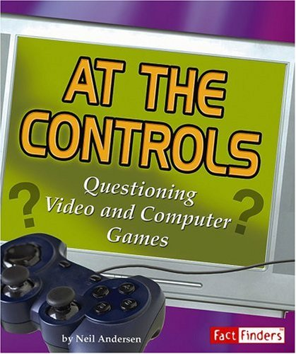 At the Controls: Questioning Video and Computer Games (Media Literacy series) (Fact Finders Media Literacy)