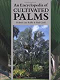An Encyclopedia of Cultivated Palms