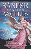 Sanese Con Los Angeles: (Healing with the Angels) (Spanish Edition)