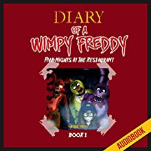 Diary of a Wimpy Freddy (Book 1): Five Nights at the Restaurant: Unofficial Five Nights at Freddy's Book (       UNABRIDGED) by  Survival Press Narrated by Ryan DeRemer