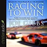 Racing to Win: Establish Your Game Plan for Success | Joe Gibbs