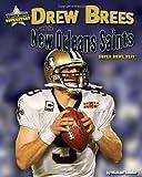Drew-Brees-and-the-New-Orleans-Saints-Super-Bowl-XLIV-Super-Bowl-Superstars