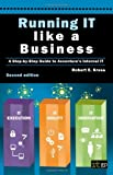 Running It Like a Business: Accenture's Step-By-Step Guide Robert E. Kress