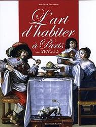 L'Art d'habiter à Paris au XVIIe siècle : L'ameublement des hôtels particuliers