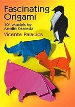 Free Fascinating Origami: 101 Models by Adolfo Cerceda Ebooks & PDF Download