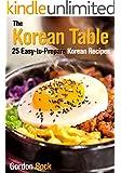 The Korean Table: 25 Easy-to-Prepare Korean Recipes