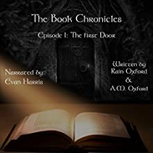 The First Door: Episode 1 of The Adventures of Benjamin Crosse (       UNABRIDGED) by Rain Oxford, A.M. Oxford Narrated by Evan Harris