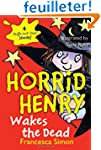 Horrid Henry Wakes the Dead