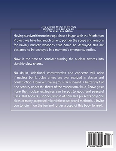 From Nuclear Swords To Starship Plowshares. The Best New Use For The Bomb. 2nd Edition.