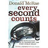 Every Second Counts: The Extraordinary Race to Transplant the First Human Heartby Donald McRae