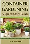 Container Gardening: A Quick Start Gu...