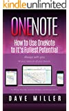 OneNote: Microsoft Onenote User Guide to Get Things Done (time management, business, evernote, Getting things done, productivity, self help, money) (English Edition)