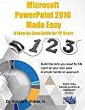 img - for Microsoft PowerPoint 2016 Made Easy: A Step-by-Step Guide for PC Users book / textbook / text book