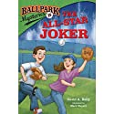 The All-Star Joker: Ballpark Mysteries, Book 5 (       UNABRIDGED) by David A. Kelly Narrated by Marc Cashman