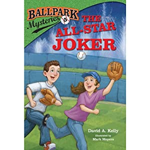 The All-Star Joker: Ballpark Mysteries, Book 5 | [David A. Kelly]