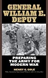 img - for General William E. DePuy: Preparing the Army for Modern War (Allison Webster) by Henry Gole (2008-09-26) book / textbook / text book