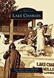 img - for Lake Charles (Images of America) book / textbook / text book