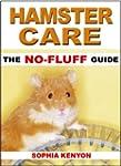 Hamster Care: The No Fluff Guide (No...