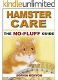 Hamster Care: The No Fluff Guide (No Fluff Guides)