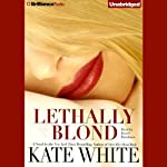 Lethally Blond: Bailey Weggins #5 (       UNABRIDGED) by Kate White Narrated by Renée Raudman